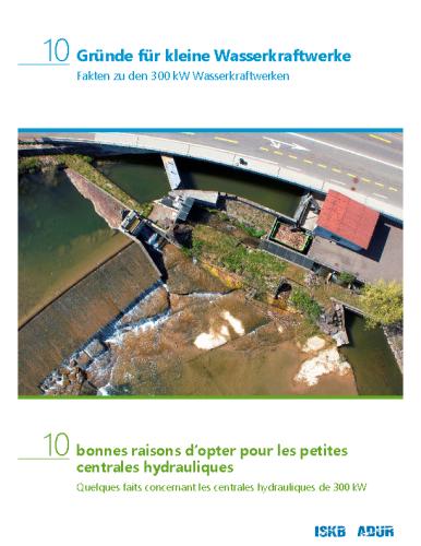 10 Gründe für kleine Wasserkraftwerke / 10 bonnes raisons d'opter pour les petites centrales hydrauliques